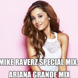 Mike Raverz special mix, Ariana Grande mix