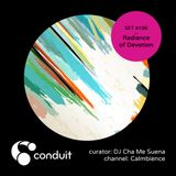 Conduit Set #196 | Radiance of Devotion (curated by DJ Cha Me Suena) [Calmbience]