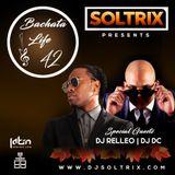 DJ Soltrix - Bachata Life Mixshow 42 (Featuring DJ DC & DJ Relleo)