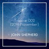 John Shepherd - Trassive 002 (2016 November)