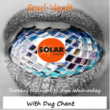 Solar Radio Soul Vault 8/11/17 broadcast Midnight Tuesday to 2AM Wednesday with Dug Chant