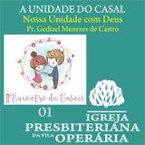 1 | Nossa Unidade com Deus_Pr. Gediael Menezes de Castro
