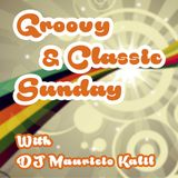 Groovy & Classic Sunday With DJ Mauricio Kalil #003