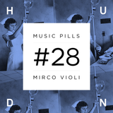 HUND | MUSIC PILLS #28: MIRCO VIOLI [Robsoul, Cahoots Records]