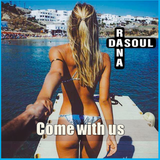 DaSoul & Franco Rana : Come with  Us