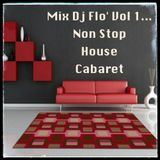 Mix Dj Flo' Vol 1...Non Stop House Cabaret
