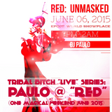 TRIBAL BITCH LIVE SESSIONS-PAULO @ RED (ONE MAGICAL WEEKEND) June 2015