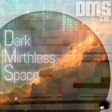 Dark Mirthless Space