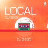 DJ G400 - LOCAL CLASSICS [PART 01] [AUDIO]