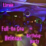 Full-On Goa on Helenas Birthdayparty