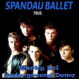 Spandau Ballet - True (Marky Boi  Underground Demo)