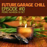 Future Garage Chill - Episode 10