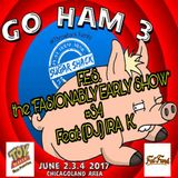 "FASHIONABLY EARLY SHOW #34 ""GO HAM"" edition Feat: (DJ) IRA K. Recorded LIVE 6/3/2017"