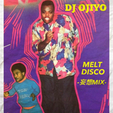 "Delicious Radio #7 [Guest Mix vol.2] ""DJ OJIYO -MELT DISCO -妄想MIX-"""