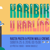 25/6/2016 - KARIBIK V KARLINE @ Pristav 18600, Prague - Peeni Walli, Rasta Pasta & Soundproof Crews