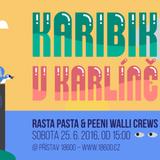 25/6/2016 - KARIBIK V KARLINE @ Pristav 18600, Prague - Peeni Walli, Rasta Pasta & Soundproof Crews