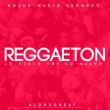 Reggaeton Mix - Alonso Beat - Sound Music Records