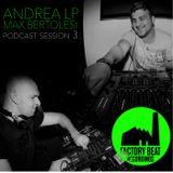 FACTORY BEAT RECORDINGS Podcast 3 With ANDREA LP & MAX BERTOLESI