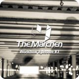 The Märchen - Workflow Episode #3 mixed by Andrew Feeling