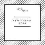Año Nuevo 2018 - Kevin Perez