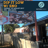Dip It Low w/ SNO 1st August 2017