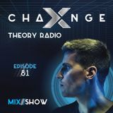 X-Change Theory Radio Episode 81