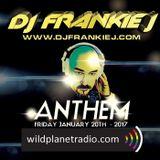 ANTHEM FRIDAY, JANUARY 20TH 2017 - DJ FRANKIE J