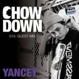 Chow Down : 014 : Guest Mix : Yancey