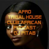 AFRO TRIBAL HOUSE Club African Podcast - Dj PitaB