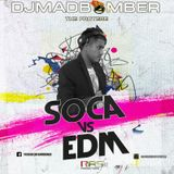 SOCA VS EDM 2015 ( DJMADBOMBER THE PROTEGE )