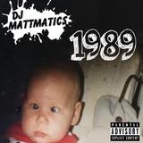 DJ Mattmatics- 1989