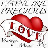 WAYNE IRIE PRECIOUS LOVE VINTAGE MUSIC MIX