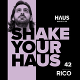 Shake Your Haus ep. 42 - Presented by RICO