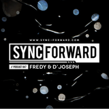 Sync Forward Podcast 047 - Fredy & D'Joseph