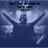 May The Rhythm Be With You EP.01