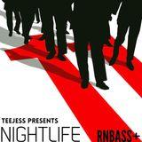 @IAMTEEJESS Presents NIGHTLIFE 11 RnBass+