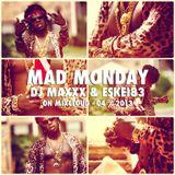 Mad Monday Radioshow - 04/2013 - DJMaxxx & Eskei83
