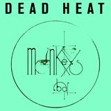 Dead Heat dj set at Monkeys' Bar 06/05/2018