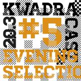 Evening Selection KWADRACAST#5