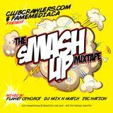 SMASHUP Mixtape - PLANET OTNOROT DJs x ISC NATION x MIXNMATCH