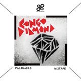 POP.CAST 0.6  CONGO DIAMOND Mix Tape