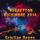 Reggaeton Diciembre 2014 Cristian Reyes