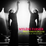 Mylène Farmer - Mouvements de lune (Live megaremix by MisschuUps)