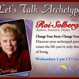 Let's Talk Archetypes: Designing Your Life Part V