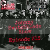 The Johnny Switchblade Show #213