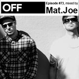 OFF Recordings Podcast Episode #73, mixed by Mat.Joe