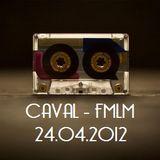 Caval - FMLM (24.04.2012)