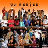 DJ Hektek - 2006 Hip Hop R&B Mixtape Vol.1