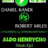 Robert Miles vs. Daniel Kandi - Children vs. #TranceFamily (@AldoHenrycho Mash-Up)