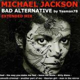 MICHAEL JACKSON BAD ALTERNATIVE (bad, the way you make me feel,  leave me alone,  dirty diana ...)